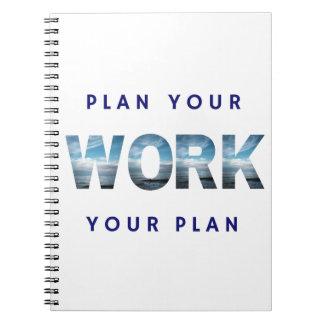 Prévoyez votre travail, travaillez votre plan - carnet