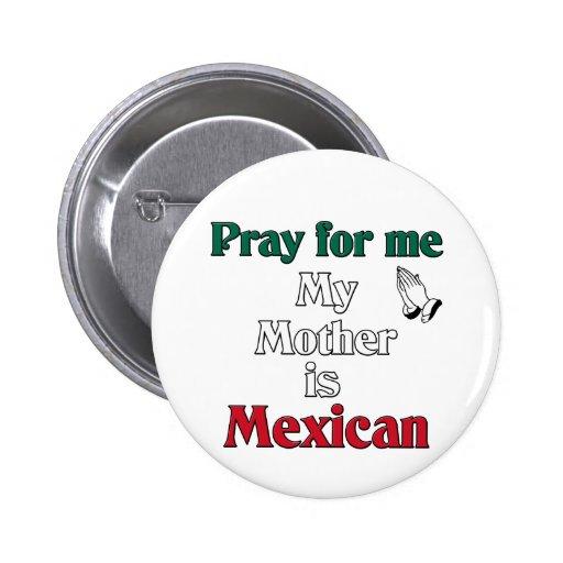 Priez pour moi que ma mère est mexicaine badges