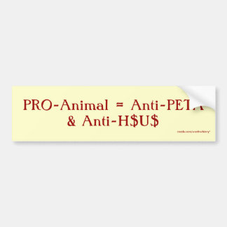 Pro-Animal = Anti-PETA et Anti-H$U$ Autocollant Pour Voiture