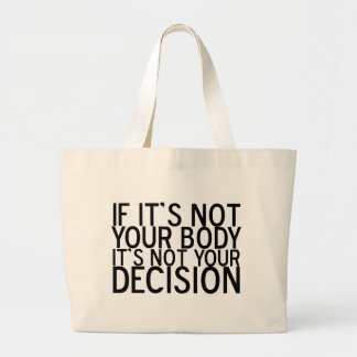 Pro choix non votre corps grand sac