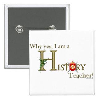 Professeur d'histoire badge carré 5 cm