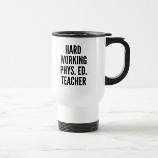 Professeur travaillant dur d'éducation physique mug de voyage