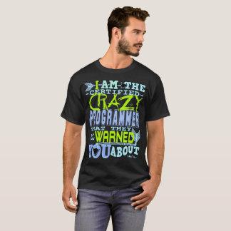 Programmeur fou certifié drôle t-shirt