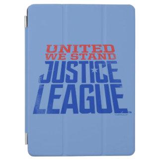 Protection iPad Air La ligue de justice | nous a unis se tiennent