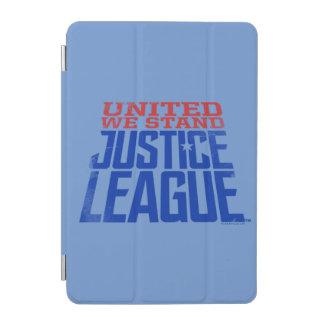 Protection iPad Mini La ligue de justice | nous a unis se tiennent