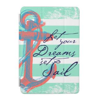Protection iPad Mini Laissez votre voile réglée par rêves