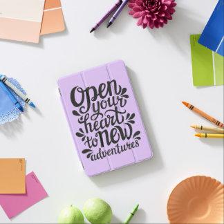 Protection iPad Mini Ouvrez votre coeur à de nouvelles aventures