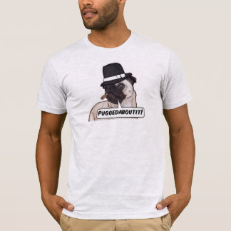 Puggedaboutit ! T-shirt américain d'habillement de