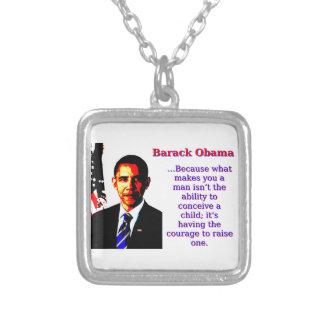 Puisque ce qui vous fait un homme - Barack Obama Pendentif Carré