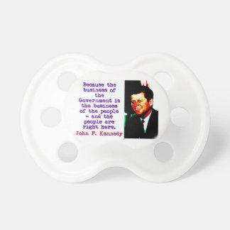 Puisque les affaires - John Kennedy Sucettes Pour Bébé
