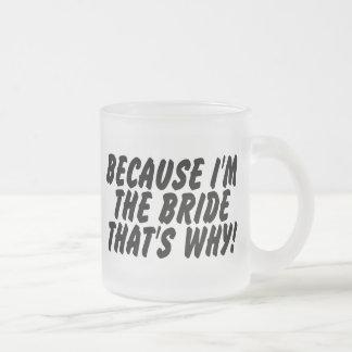 Puisqu'Im la jeune mariée qui est pourquoi Mug En Verre Givré