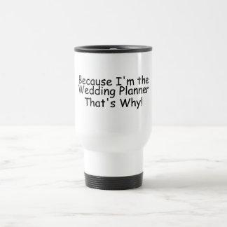 Puisqu'Im le wedding planner qui est pourquoi Mug De Voyage En Acier Inoxydable