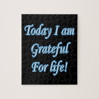 Puzzle Aujourd'hui je suis reconnaissant pendant la vie !