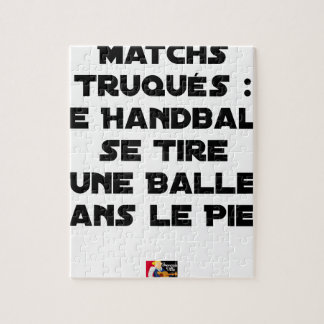 PUZZLE MATCHS TRUQUÉS, LE HANDBALL SE TIRE UNE BALLE DANS
