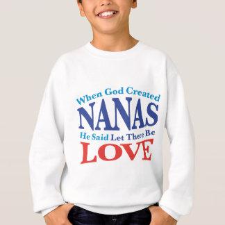 Quand Dieu a créé Nanas Sweatshirt