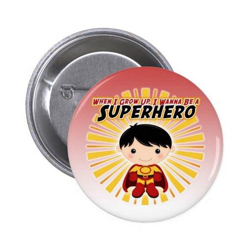 Quand je grandis, je veux être un super héros badge avec épingle