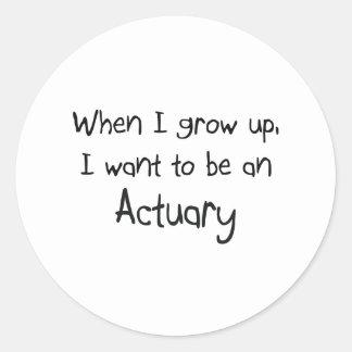 Quand je me grandis voulez être un actuaire sticker rond