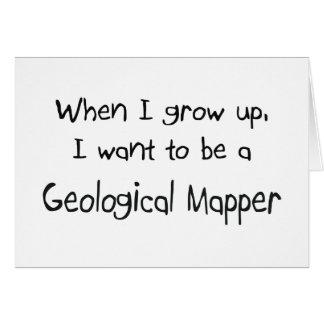 Quand je me grandis voulez être un cartographe carte de vœux