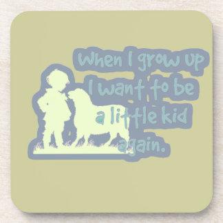 Quand je me grandis voulez être un peu d'enfant en sous-bock