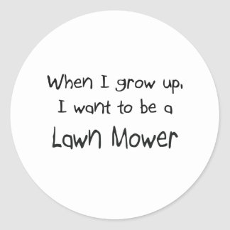 Quand je me grandis voulez être une tondeuse à sticker rond
