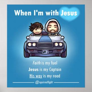 Quand je suis avec Jésus Poster