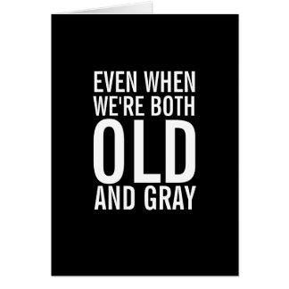 Quand nous sommes vieille et grise carte drôle