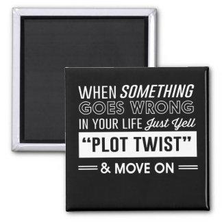 Quand quelque chose va mal dans votre vie, hurlez magnet carré