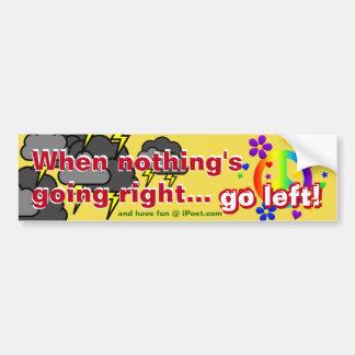 Quand rien ne va juste… ALLEZ À GAUCHE ! ! ! Autocollant De Voiture