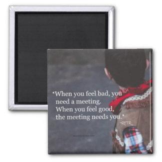 Quand vous avez besoin d'un aimant de réunion