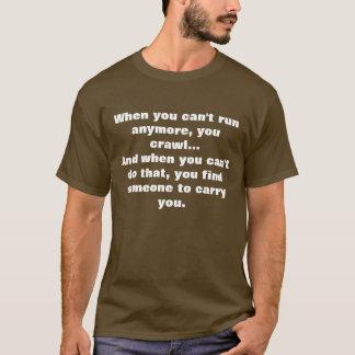 Quand vous ne pouvez courir plus t-shirt