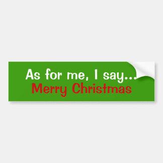 Quant à moi je dis…, joyeux Christma… - Customisé Adhésif Pour Voiture