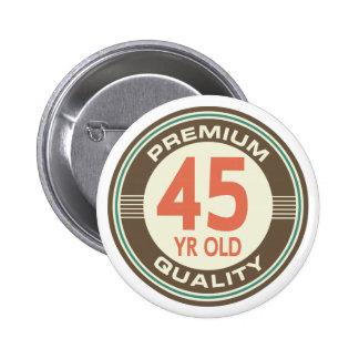 quarante-cinquième Cru drôle d'anniversaire 45 ans Badge