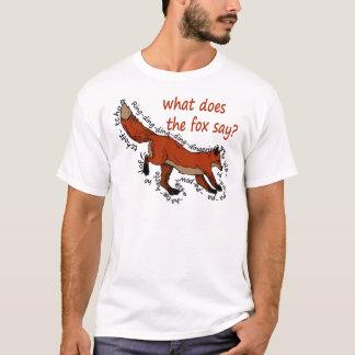 Que le renard fait-il disent-ils ? t-shirt