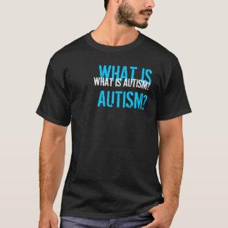 Quel est autisme ? t-shirt