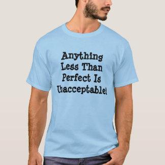 Quelque chose moins que parfaite est t-shirt