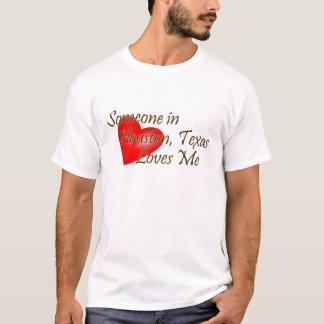 Quelqu'un à Houston m'aime T-shirt