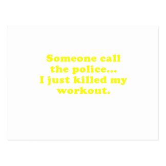 Quelqu'un appellent la police que j'ai juste tué cartes postales