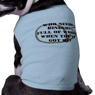 Qui a besoin des classeurs complètement des femmes t-shirt pour chien