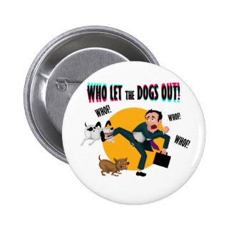Qui a laissé les chiens ! badges