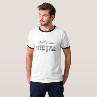 """""""Qui est ainsi chemise d'argot en métal"""" pour des T-shirt"""