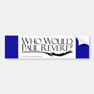 Qui Paul Revere ? Autocollant De Voiture