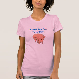 Quotidien je suis pièce en t de porc de Trufflin T-shirt
