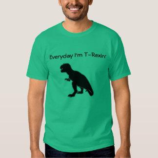 Quotidien je suis T-shirt de T-Rexin avec la