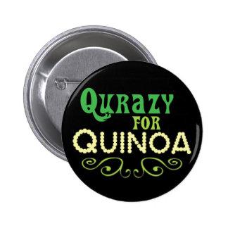 Qurazy pour le © de quinoa - slogan drôle de quino badge rond 5 cm