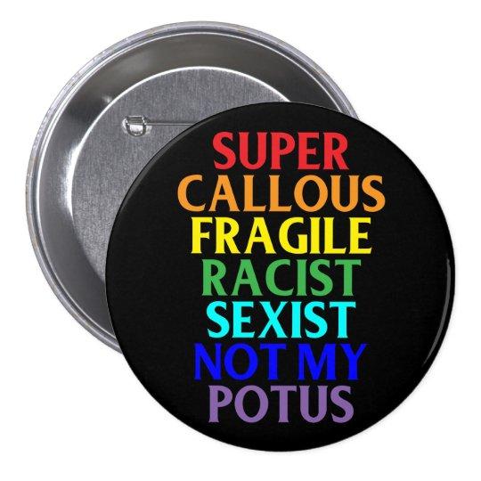 Raciste dur superbe non mon POTUS, humour Badge