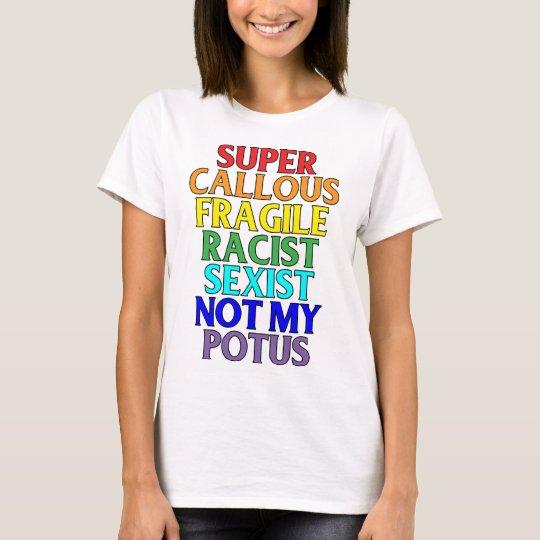 Raciste dur superbe non mon POTUS, humour T-shirt