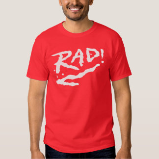 Rad ! t-shirts