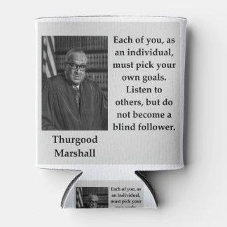 Rafraichisseur De Cannettes Citation de Thurgood Marshall