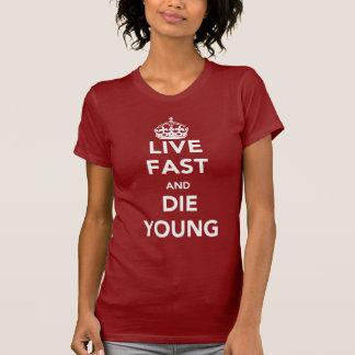 Rapides vivants et meurent jeune T-shirt
