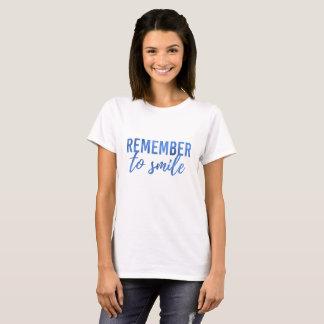 Rappelez-vous de sourire T-shirt